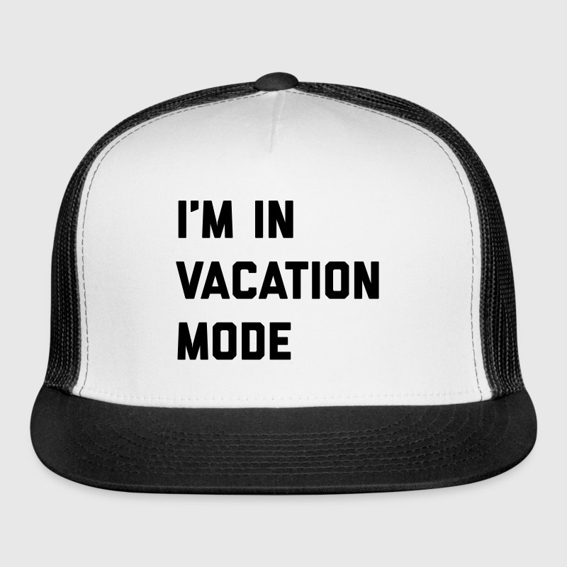 Vacation Mode Funny Quote Sportswear - Trucker Cap