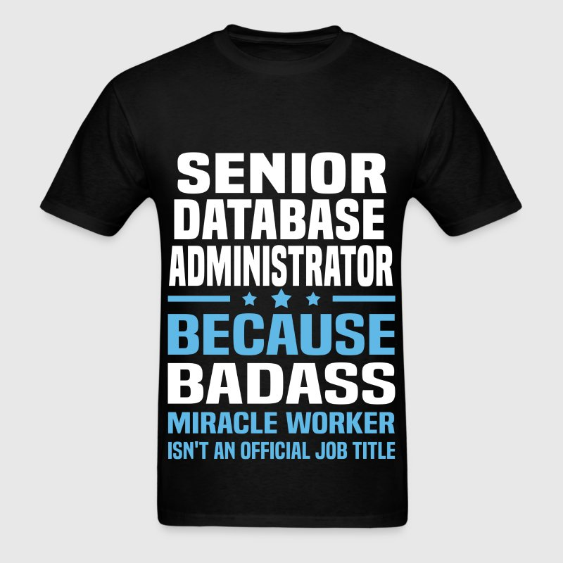 Senior Database Administrator Tshirt - Men's T-Shirt