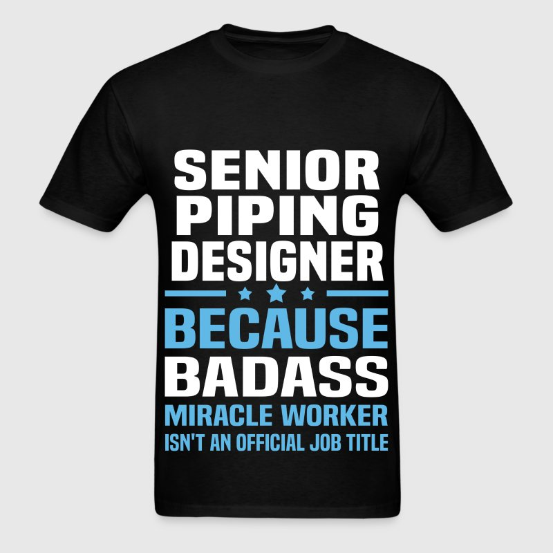 Senior Piping Designer Tshirt - Men's T-Shirt