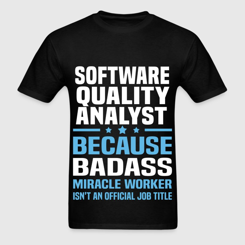 Software Quality Analyst Tshirt - Men's T-Shirt