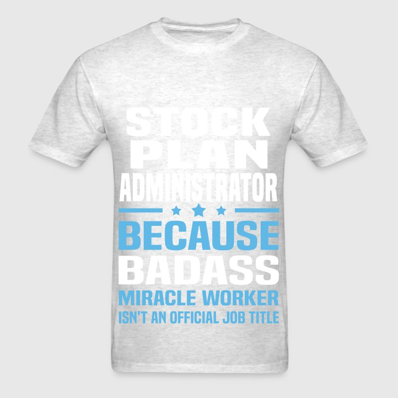 Stock Plan Administrator TShirt – Stock Plan Administrator