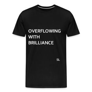 Black Brilliance T-shirt for Black girls and Black women. Overflowing With Brilliance. - Stephanie Lahart - Men's Premium T-Shirt