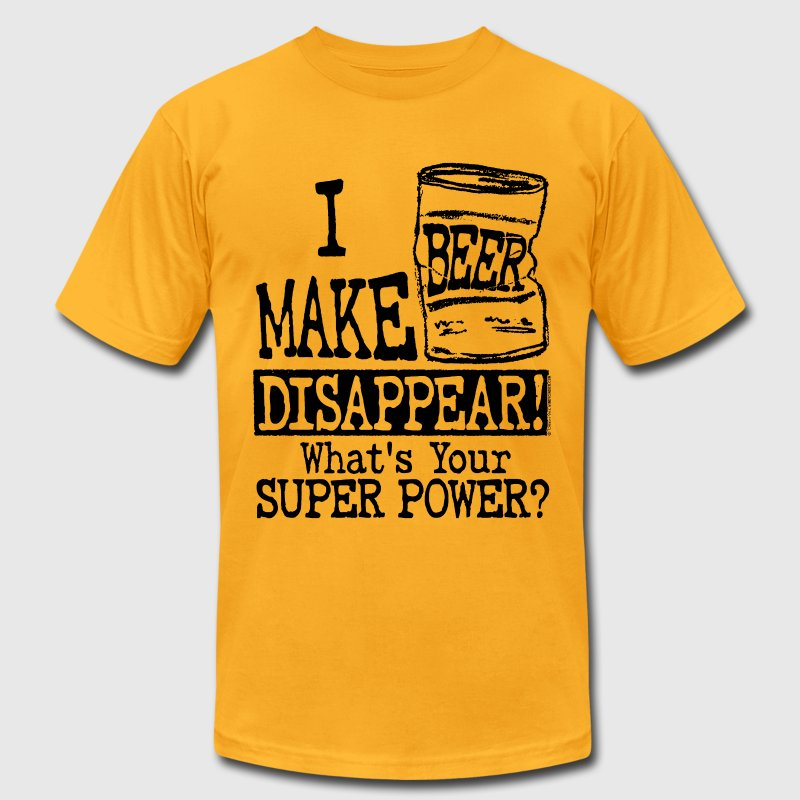 I Make Beer Disappear T-Shirts - Men's T-Shirt by American Apparel