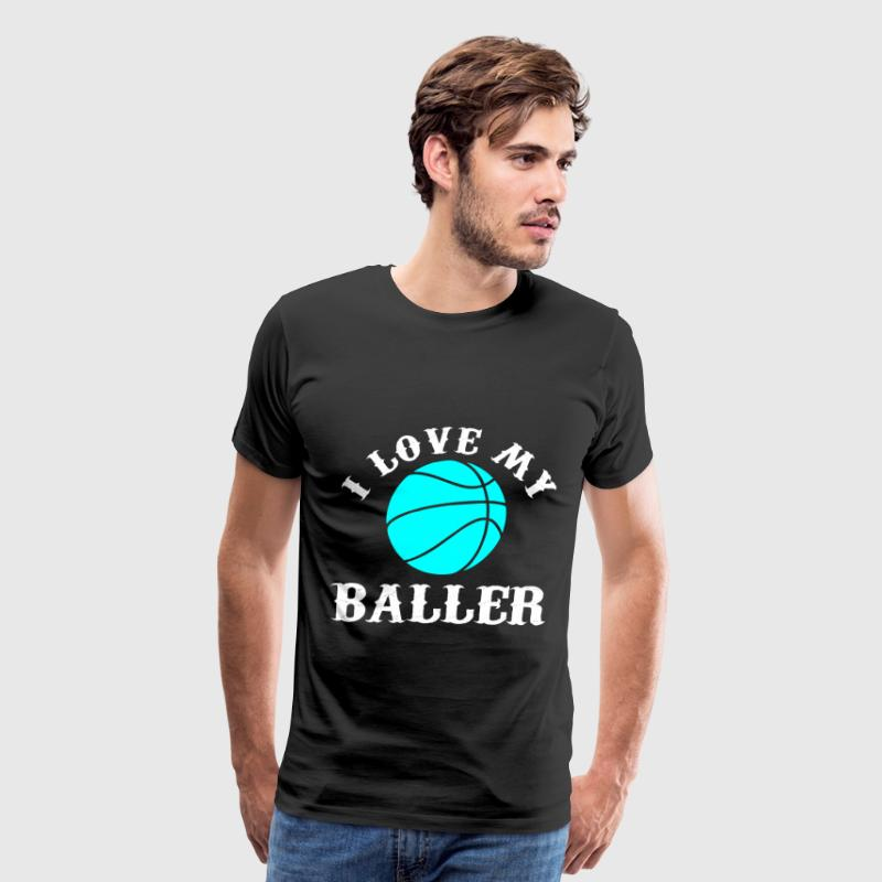 I love my baller T-Shirts - Men's Premium T-Shirt