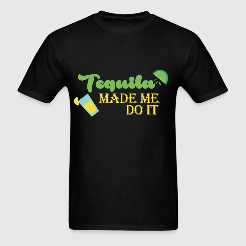 Tequila - Tequila made me do it - Men's T-Shirt