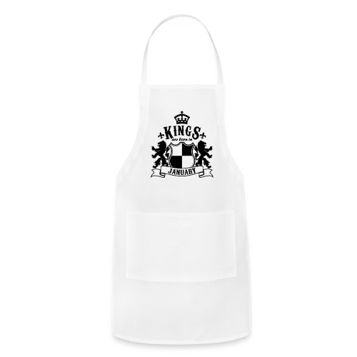 Kings are born in January - Adjustable Apron