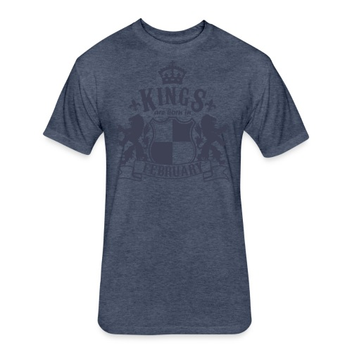 Kings are born in February - Fitted Cotton/Poly T-Shirt by Next Level