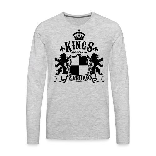 Kings are born in February - Men's Premium Long Sleeve T-Shirt