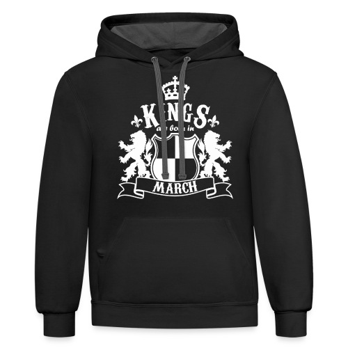 Kings are born in March - Contrast Hoodie