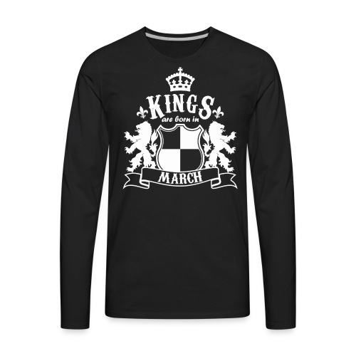 Kings are born in March - Men's Premium Long Sleeve T-Shirt
