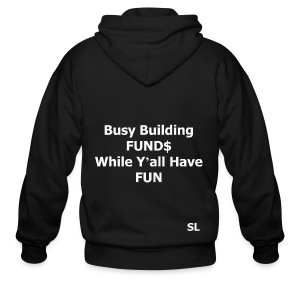 "Building Black Wealth Shirt. ""Busy Building FUND$ While Y'all Have FUN."" – Stephanie Lahart  - Men's Zip Hoodie"