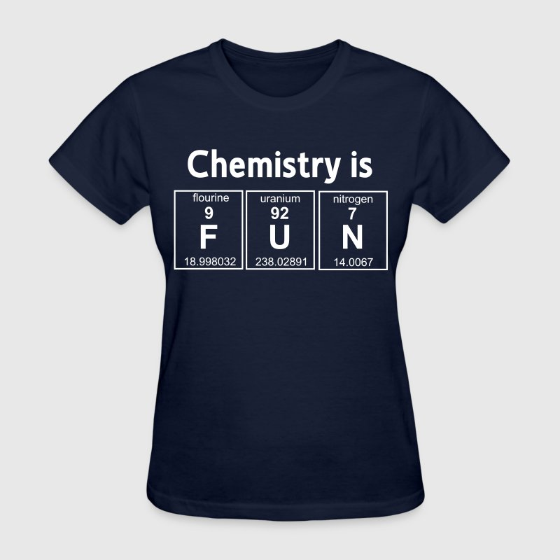 Chemistry is Fun T-Shirts - Women's T-Shirt