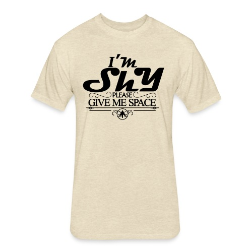 I AM SHY - Fitted Cotton/Poly T-Shirt by Next Level