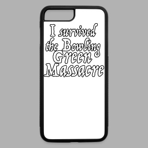 I Survived the Bowling Green Massacre - iPhone 7 Plus/8 Plus Rubber Case