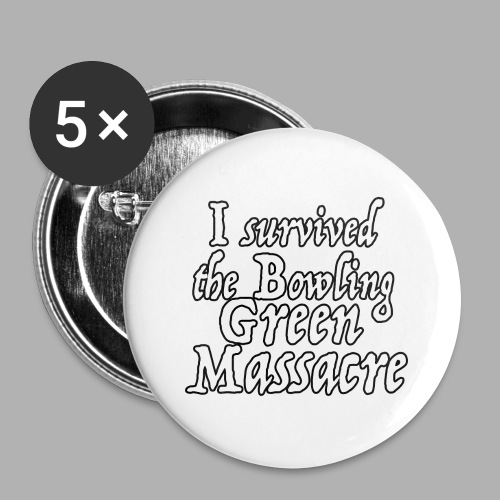 I Survived the Bowling Green Massacre - Small Buttons