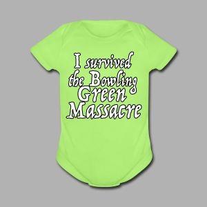 I Survived the Bowling Green Massacre - Short Sleeve Baby Bodysuit