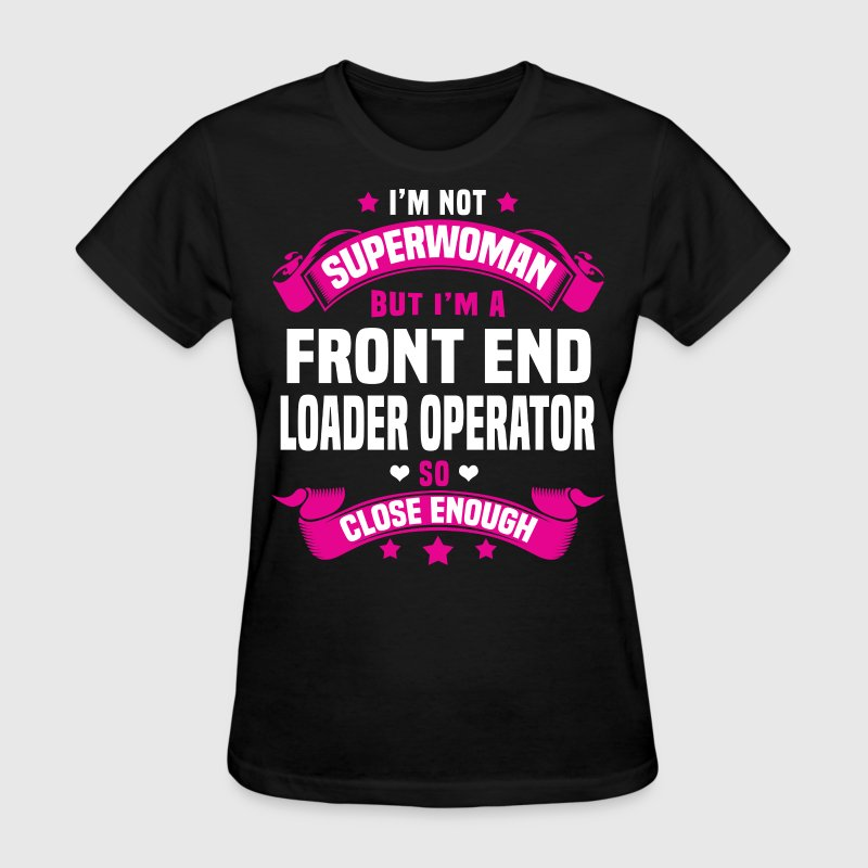 Front End Loader Operator Tshirt - Women's T-Shirt