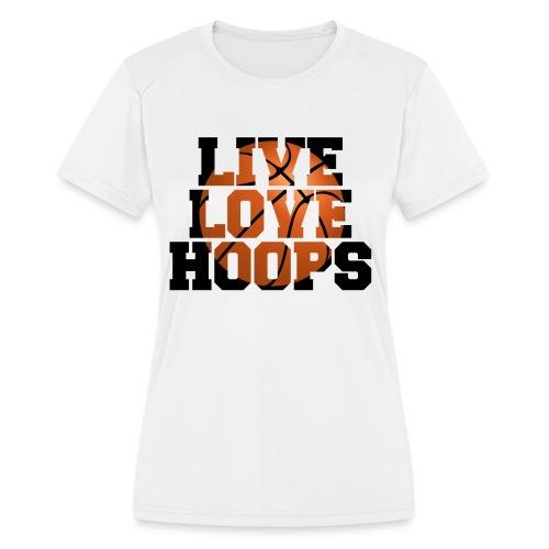 Live Love Hoops shirt - Women's Moisture Wicking Performance T-Shirt