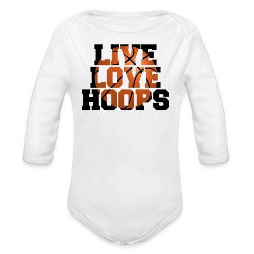 Live Love Hoops shirt - Organic Long Sleeve Baby Bodysuit