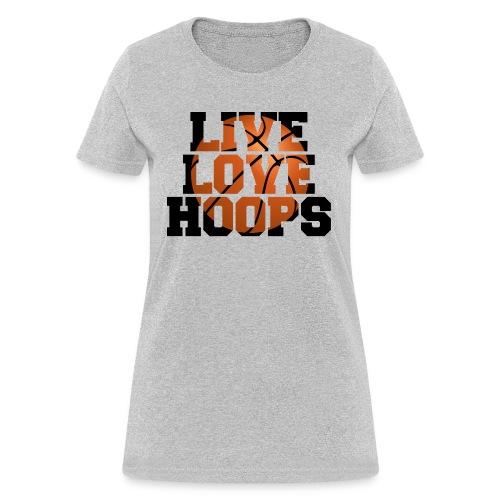 Live Love Hoops shirt - Women's T-Shirt