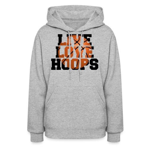Live Love Hoops shirt - Women's Hoodie