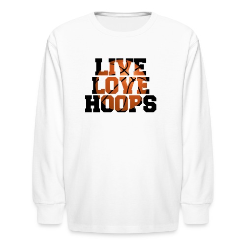 Live Love Hoops shirt - Kids' Long Sleeve T-Shirt