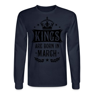 Kings are born in March King Birthday Gift Vintage - Men's Long Sleeve T-Shirt