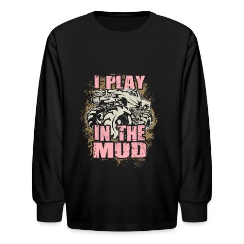 Mud Truck Play - Kids' Long Sleeve T-Shirt
