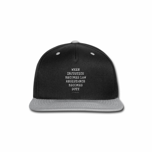 WHEN INJUSTICE BECOME LAW  - Snap-back Baseball Cap