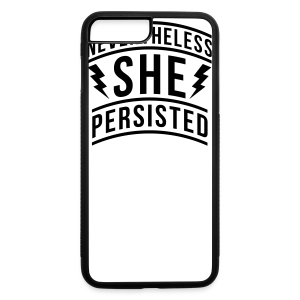 Nevertheless She Persisted - iPhone 7 Plus/8 Plus Rubber Case