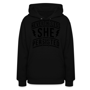 Nevertheless She Persisted - Women's Hoodie