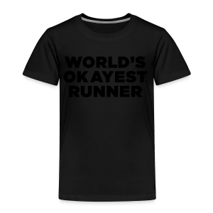 World's Okayest Runner - Toddler Premium T-Shirt