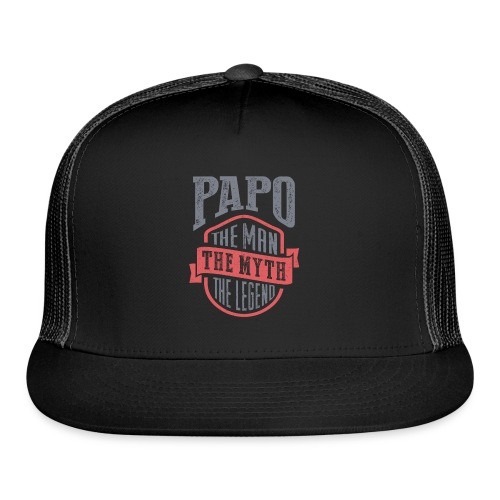Papo The Man The Myth | T-shirt Gift! - Trucker Cap