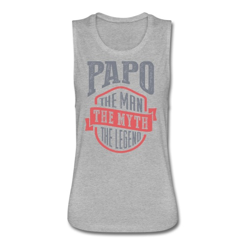 Papo The Man The Myth | T-shirt Gift! - Women's Flowy Muscle Tank by Bella