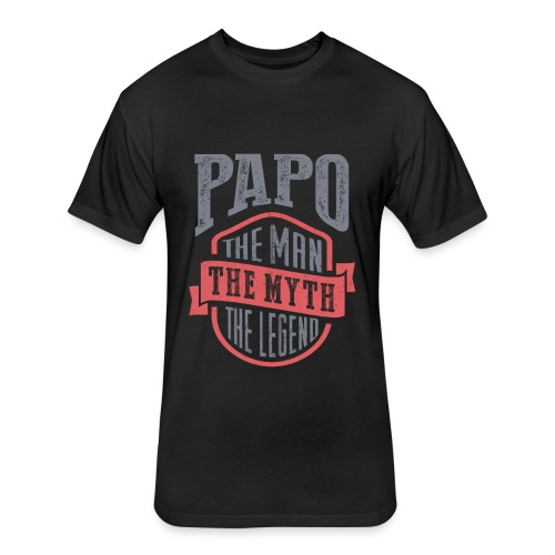Papo The Man The Myth   T-shirt Gift! - Fitted Cotton/Poly T-Shirt by Next Level