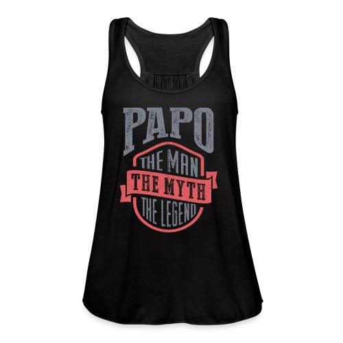 Papo The Man The Myth | T-shirt Gift! - Women's Flowy Tank Top by Bella