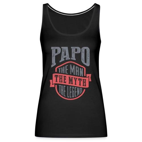 Papo The Man The Myth | T-shirt Gift! - Women's Premium Tank Top