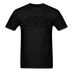 Ask Me About My Attention Deficit Disorder - Men's T-Shirt