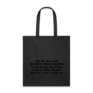 Ask Me About My Attention Deficit Disorder - Tote Bag