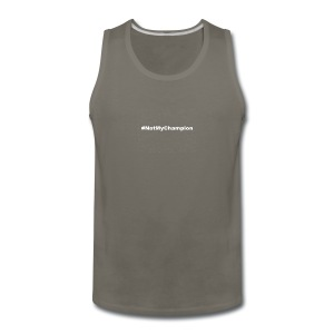 #NotMyChampion (White) - Men's Premium Tank