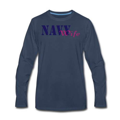 Navy Wife - Men's Premium Long Sleeve T-Shirt