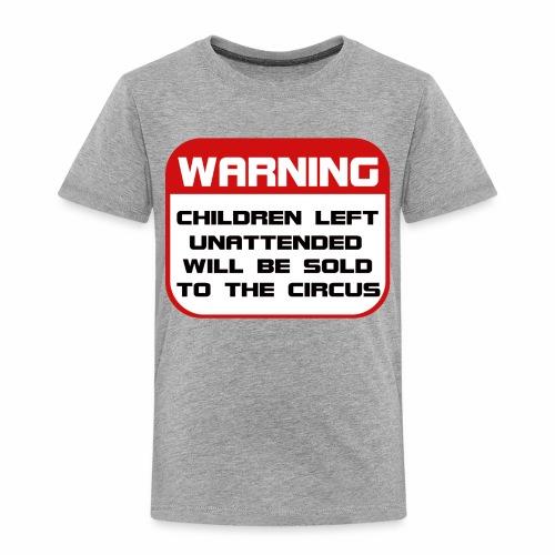 Children Sold to Circus - Toddler Premium T-Shirt
