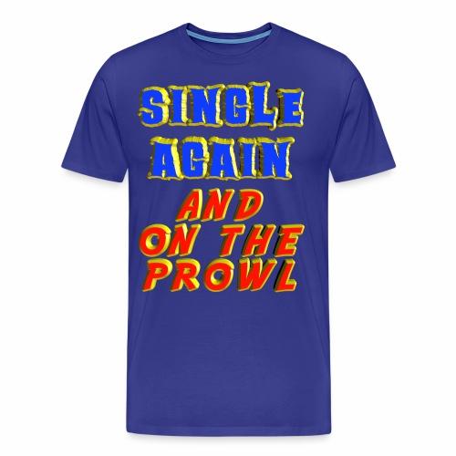 Single Again - Men's Premium T-Shirt