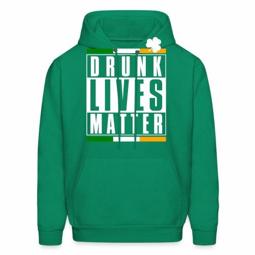 DRUNK LIVES MATTER - Men's Hoodie