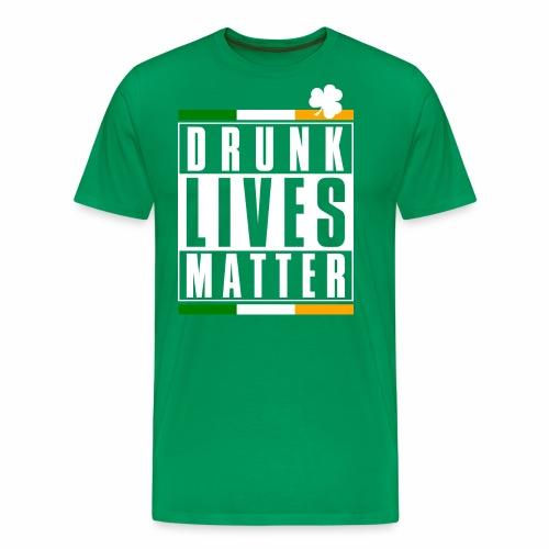 DRUNK LIVES MATTER - Men's Premium T-Shirt