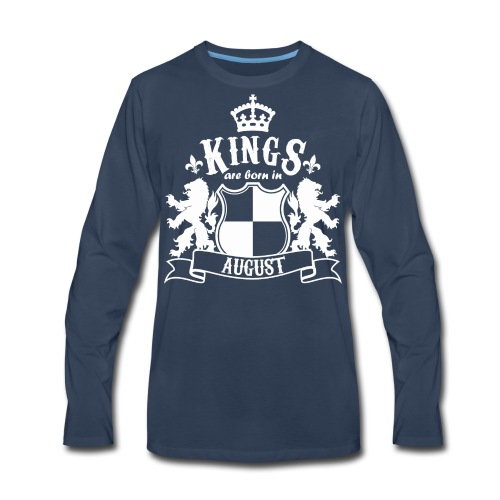 Kings are born in August - Men's Premium Long Sleeve T-Shirt