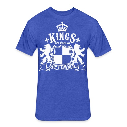 Kings are born in September - Fitted Cotton/Poly T-Shirt by Next Level