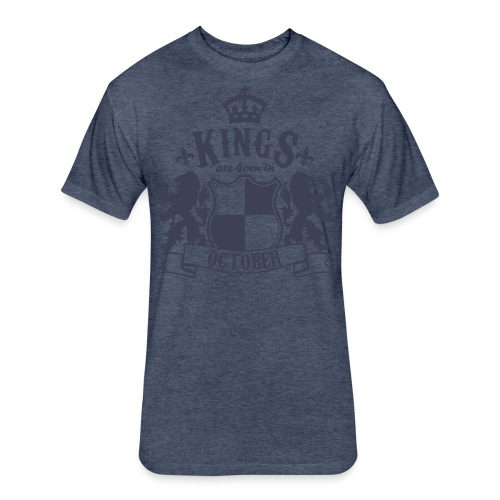 Kings are born in October - Fitted Cotton/Poly T-Shirt by Next Level