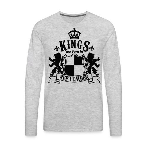 Kings are born in September - Men's Premium Long Sleeve T-Shirt