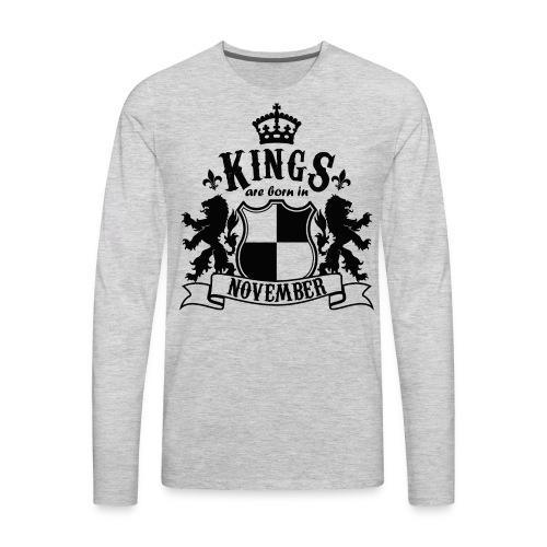 Kings are born in November - Men's Premium Long Sleeve T-Shirt